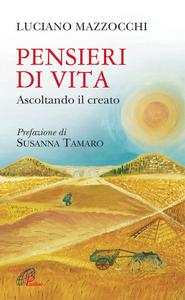 Libro Pensieri di vita. Ascoltando il creato Luciano Mazzocchi