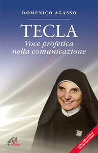Foto Cover di Tecla. Voce profetica nella comunicazione. Con DVD, Libro di Domenico Agasso, edito da Paoline Editoriale Libri