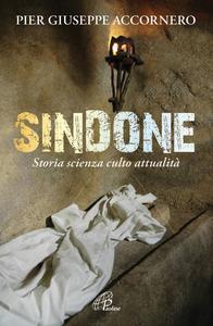 Libro Sindone. Storia scienza culto attualità P. Giuseppe Accornero