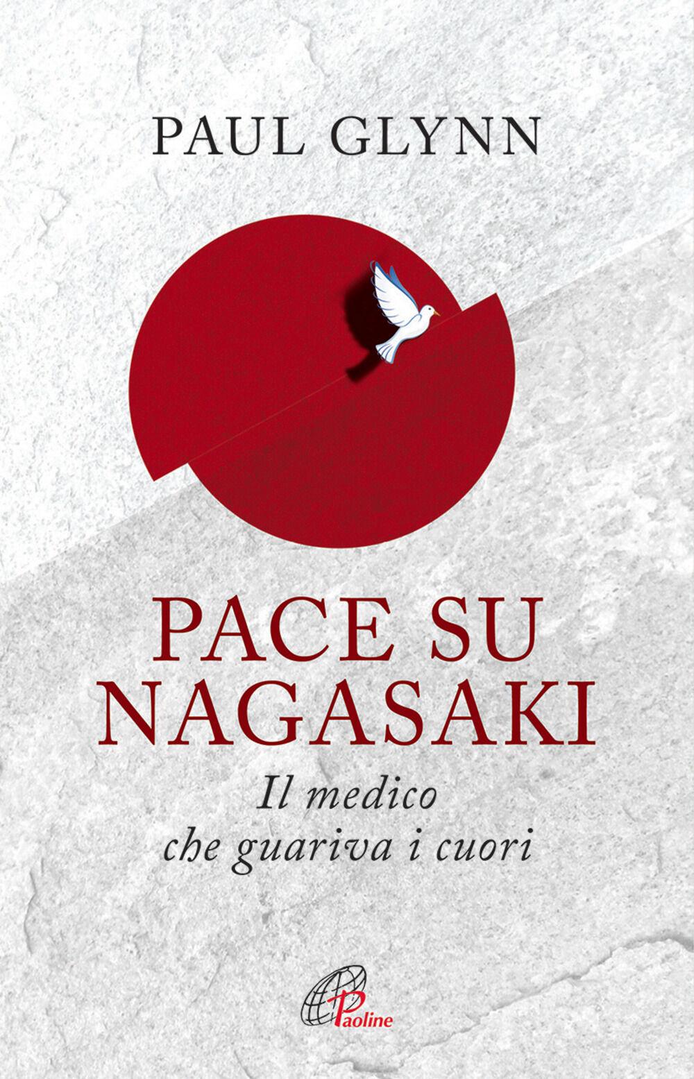 Pace su Nagasaki! Il medico che guariva i cuori