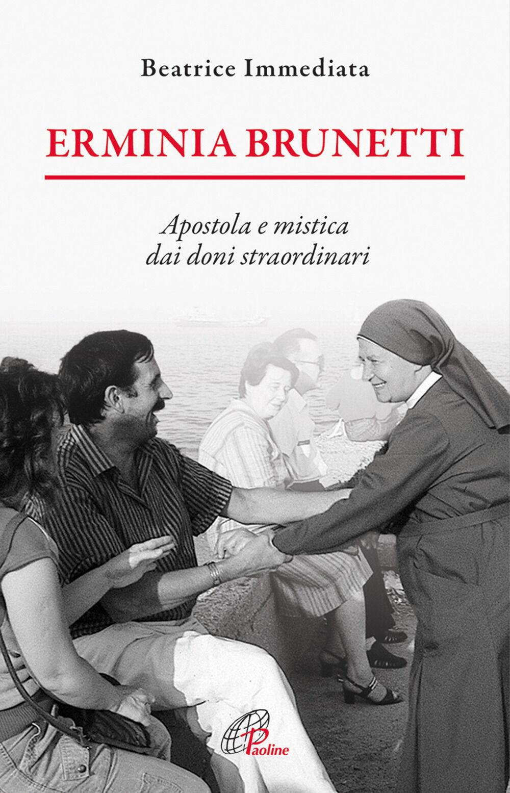 Erminia Brunetti. Apostola e mistica dai doni straordinari