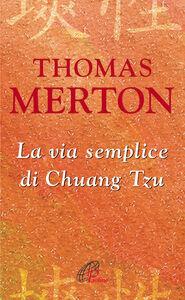 Libro La via semplice di Chuang Tzu Thomas Merton
