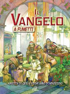 Libro Il Vangelo a fumetti. Nascita di Gesù e primi anni di ministero Ben Alex