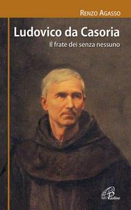 Libro Ludovico da Casoria. Il frate dei senza nessuno Renzo Agasso