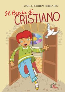 Libro Il credo di Cristiano Carlo Cibien