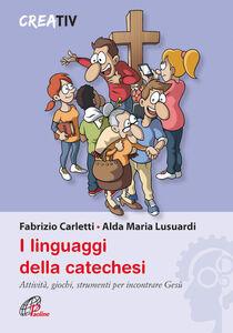 Libro I linguaggi della catechesi Fabrizio Carletti , Alda M. Lusuardi