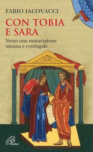 Foto Cover di Con Tobia e Sara. Verso una maturazione umana e coniugale, Libro di Fabio Iacovacci, edito da Paoline Editoriale Libri