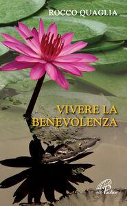 Libro Vivere la benevolenza Rocco Quaglia