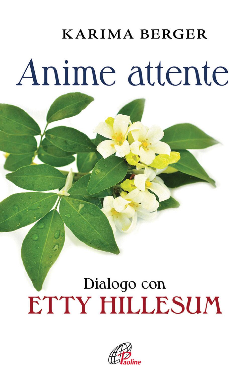 Anime attente. Dialogo con Etty Hillesum