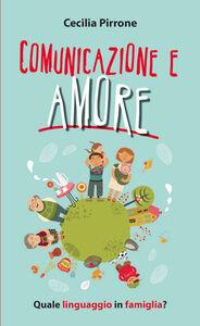 Libro Comunicazione e amore. Quale linguaggio in famiglia? Cecilia Pirrone