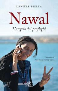 Libro Nawal. L'angelo dei profughi Daniele Biella