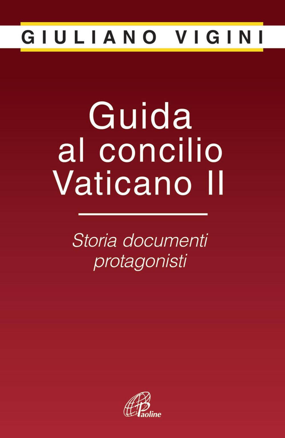 Guida al Concilio Vaticano II. Storia documenti protagonisti