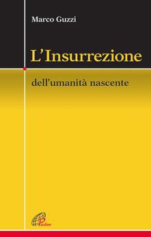 Letterarioprimopiano.it L' Insurrezione. Dell'umanità nascente Image