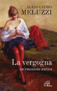 Libro La vergogna. Un'emozione antica Alessandro Meluzzi