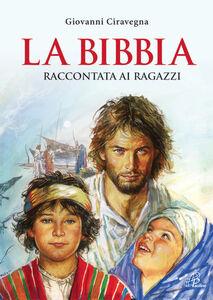 Libro La Bibbia raccontata ai ragazzi Giovanni Ciravegna
