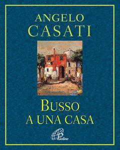 Libro Busso a una casa Angelo Casati