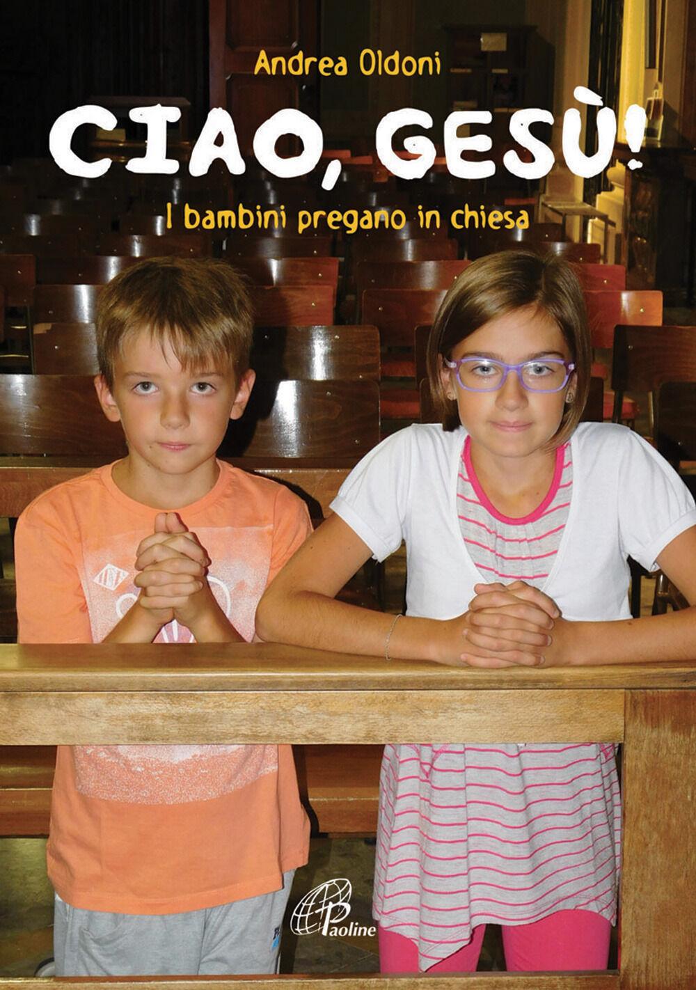 Ciao Gesù! I bambini pregano in chiesa