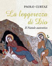 La leggerezza di Dio. Il Natale autentico.pdf
