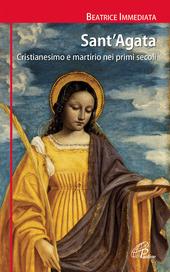 Sant'Agata. Cristianesimo e martirio nei primi secoli