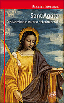 Daddyswing.es Sant'Agata. Cristianesimo e martirio nei primi secoli Image