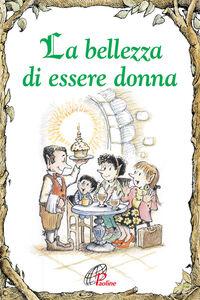 Foto Cover di La bellezza di essere donna, Libro di Lisa Engelhardt, edito da Paoline Editoriale Libri