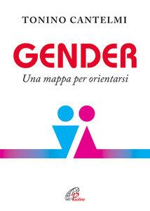 Foto Cover di Gender. Una mappa per orientarsi, Libro di Tonino Cantelmi, edito da Paoline Editoriale Libri