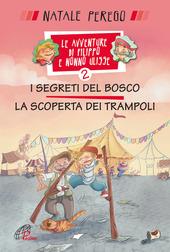 I segreti del bosco e la scoperta dei trampoli. Le avventure di Filippo e nonno Ulisse. Vol. 2