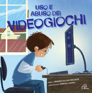 Foto Cover di Uso e abuso dei videogiochi, Libro di Jennifer Moore-Mallinos, edito da Paoline Editoriale Libri