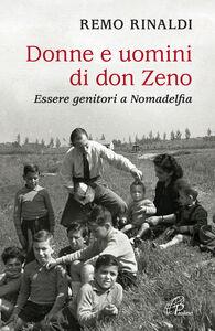 Libro Donne e uomini di don Zeno. Essere genitori a Nomadelfia Remo Rinaldi
