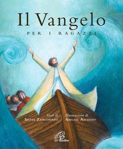 Libro Il vangelo per i ragazzi Silvia Zanconato