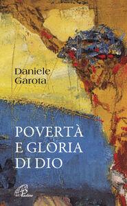 Libro Povertà e gloria di Dio Daniele Garota