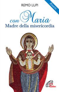 Con Maria madre della misericordia. Rosario