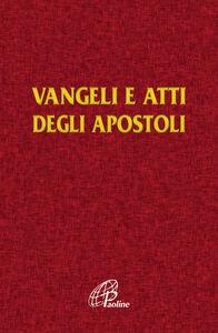 Foto Cover di Vangelo e Atti degli Apostoli, Libro di  edito da Paoline Editoriale Libri