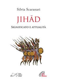 Jihad. Significato e attualità - Silvia Scaranari Introvigne - copertina