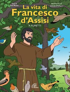 Libro La vita di Francesco d'Assisi a fumetti Toni Matas , Picanyol