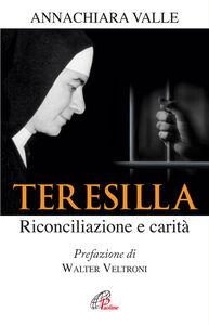 Libro Teresilla. Riconciliazione e carità Annachiara Valle