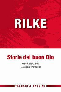 Libro Storie del buon Dio Rainer M. Rilke
