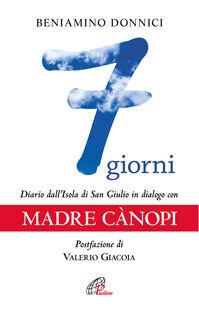 7 giorni. Diario dall'Isola di San Giulio in dialogo con Madre Canopi