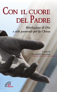 Libro Con il cuore del Padre. Rivelazione di Dio e stile pastorale per la Chiesa