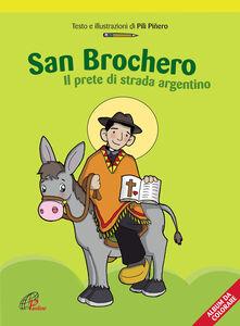 Libro San Brochero. Il prete di strada argentino Pili Piñero