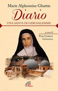 Diario. Una santa di Gerusalemme