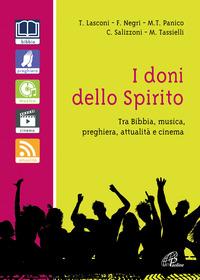 I I doni dello spirito. Tra bibbia, musica, preghiera, attualità e cinema - Lasconi Tonino Negri Fausto Panico Maria Teresa - wuz.it