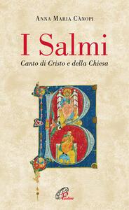 I salmi. Canto di Cristo e della Chiesa