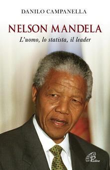 Nelson Mandela. L'uomo, lo statista, il leader - Danilo Campanella - copertina