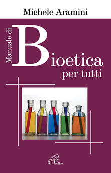 Criticalwinenotav.it Manuale di bioetica per tutti Image