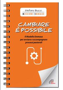 Cambiare è possibile. Il modello Emmaus per avviare e accompagnare processi pastorali.pdf