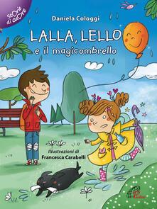 Fondazionesergioperlamusica.it Lalla, Lello e il magicombrello. Ediz. illustrata Image