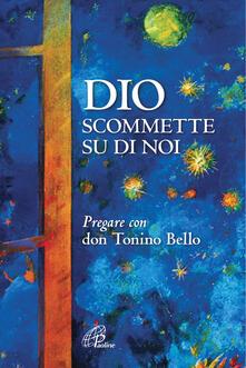 Premioquesti.it Dio scommette su di noi. Pregare con Don Tonino Bello Image