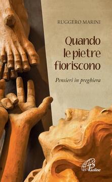 Voluntariadobaleares2014.es Quando le pietre fioriscono. Pensieri in preghiera Image