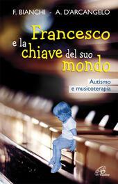 Francesco e la chiave del suo mondo. Autismo e musicoterapia